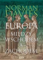 Europa między Wschodem a Zachodem - , Norman Davies