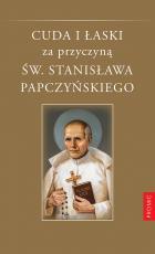 Cuda i łaski za przyczyną św. Stanisława Papczyńskiego - ,