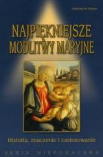 Najpiękniejsze modlitwy maryjne  - Historia, znaczenie i zastosowanie, Anthony M. Buono