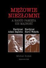 Mężowie niezłomni - A naród pamięta ich mądrość, Michał Rożek