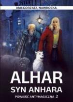 Alhar syn Anhara - Powieść antymagiczna, Małgorzata Nawrocka
