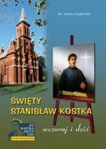 Święty Stanisław Kostka wczoraj i dziś - , ks. Janusz Cegłowski