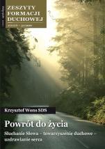 Powrót do życia - Zeszyty Formacji Duchowej Jesień 37/2007, Krzysztof Wons SDS