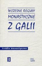Wczesne reguły monastyczne z Galii - , oprac. ks. Marek Starowieyski