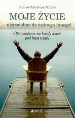 Moje życie - niepodobne do żadnego innego! / Outlet - Opowiadania na każdy dzień pod lupą wiary, Rainer-Matthias Müller