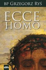 Ecce Homo - , bp Grzegorz Ryś
