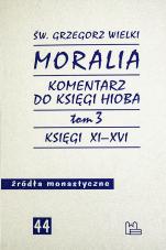 Moralia. Komentarz do Księgi Hioba Tom 3 - Księgi XI-XVI, św. Grzegorz Wielki
