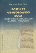 Postulat nie-osobowego Boga / Outlet - Rekonstrukcjonizm wyzwaniem dla teizmu żydowskiego, Waldemar Szczerbiński