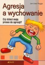 Agresja a wychowanie / Outlet  - Czy dzieci mają prawo do agresji?, Jan-Uwe Rogge