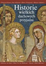 Historie wielkich duchowych przyjaźni - , Maria Chiaia, Franco Incampo