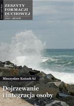 Dojrzewanie i integracja osoby - Zeszyty Formacji Duchowej Zima 38/2008, Mieczysław Kożuch SJ