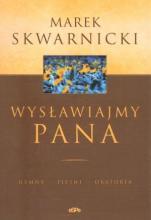 Wysławiajmy Pana / Outlet - Hymny, pieśni, oratoria, Marek Skwarnicki
