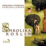 Symbolika roślin cz. 3 - Heraldyka i symbolika chrześcijańska, Zofia Włodarczyk, Krzysztof Gruca