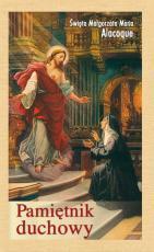 Pamiętnik duchowy św. Małgorzaty Marii Alacoque - , św. Małgorzata Maria Alacoque