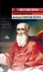 Kardynał Stanisław Hozjusz - , Krzysztof Rafał Prokop