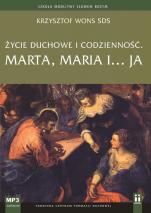 Życie duchowe i codzienność Marta, Maria i ja - Marta, Maria i ja, Krzysztof Wons SDS