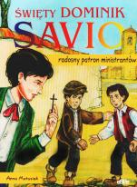 Święty Dominik Savio - Radosny patron ministrantów, Anna Matusiak