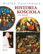 Wielka ilustrowana historia Kościoła - Ludzie, tematy, obrazy, Guy Bedouelle OP