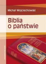 Biblia o państwie - , Michał Wojciechowski