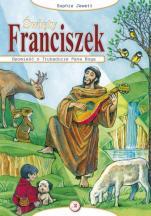 Święty Franciszek - Opowieść o Trubadurze Pana Boga, Sophie Jewett
