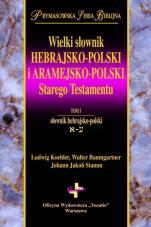 Wielki słownik hebrajsko-polski i aramejsko-polski Starego Testamentu - Tom I-II, Ludwig Koehler, Walter Baumgartner, Johann Jakob Stamm