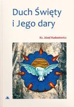 Duch Święty i Jego dary - , ks. Józef Kudasiewicz