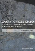 Zakryta przez ciało / Outlet - O refleksach platońskiej idei pamięci w kulturze współczesnej, Aleksandra Burek