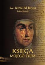 Księga mojego życia - Autobiografia, św. Teresa od Jezusa