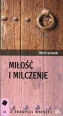 Miłość i milczenie - , Mnich Kartuski