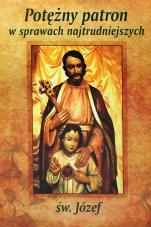 Św. Józef. Potężny patron w sprawach najtrudniejszych - , Mariola Chaberka