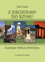 Z Jerozolimy do Rzymu - Śladami Pawła Apostoła, Jan Gać
