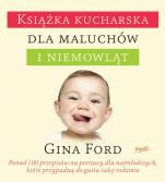 Książka kucharska dla maluchów i niemowląt - , Gina Ford