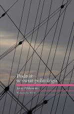 Podróż w świat politologii - , Jerzy Pilikowski