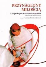 Przynaglony miłością / Outlet - Rozmowa z Arcybiskupem Stanisławem Nowakiem, abp Stanisław Nowak, ks. Stanisław Jasionek