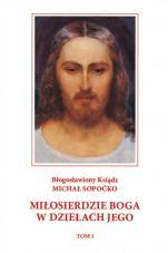 Miłosierdzie Boga w dziełach Jego - , bł. ks. Michał Sopoćko