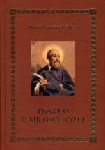 Traktat o Miłości Bożej - , św. Franciszek Salezy