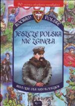 Jeszcze Polska nie zginęła  - Historia dla najmłodszych, Joanna Szarek, Jarosław Szarek