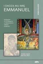 I dadzą mu imię Emmanuel / Outlet - Rozmowy o czytaniach liturgicznych okresu adwentu, Adam Ligęza, Michał Wilk