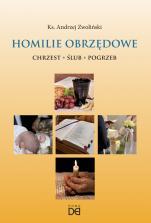Homilie obrzędowe - Chrzest, ślub, pogrzeb, ks. Andrzej Zwoliński