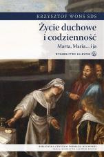 Życie duchowe i codzienność Marta, Maria i ja - Marta, Maria... i ja, Krzysztof Wons SDS