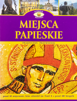 Miejsca papieskie Praktyczny przewodnik - Praktyczny przewodnik, Praca zbiorowa
