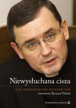 Niewysłuchana cisza - , ks. Krzysztof Wons SDS, Ryszard Paluch