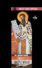 Święty Bazyli Wielki - , ks. Antoni Żurek