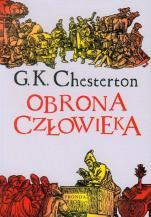 Obrona człowieka - Wybór publicystyki (1909-1920), Gilbert Keith Chesterton