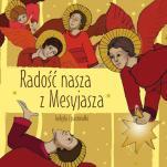 Radość nasza z Mesyjasza  - Kolędy i pastorałki, Schola Dominikańska