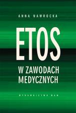 Etos w zawodach medycznych - , Anna Nawrocka