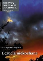 Uczucia niekochane ZFD - Zeszyty Formacji Duchowej Jesień 41/2008, ks. Krzysztof Grzywocz