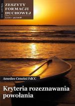 Kryteria rozeznawania powołania - Zeszyty Formacji Duchowej Lato 40/2008, Amedeo Cencini FdCC