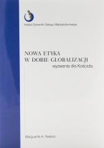 Nowa etyka w dobie globalizacji - Wyzwania dla Kościoła, Marguerite A. Peeters