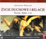 Życie duchowe i relacje  - Kain, Abel i ja, Krzysztof Wons SDS